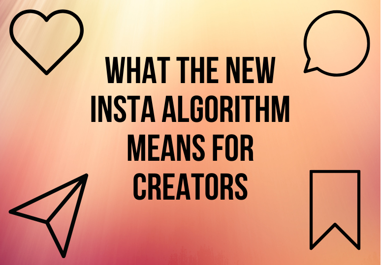 What the new Insta algorithm means for creators