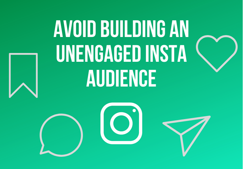 How to avoid building an unengaged audience on Insta