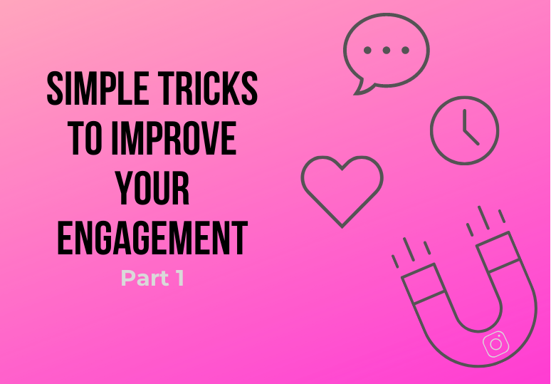 Simple Tricks to Improve your Engagement - Part 1
