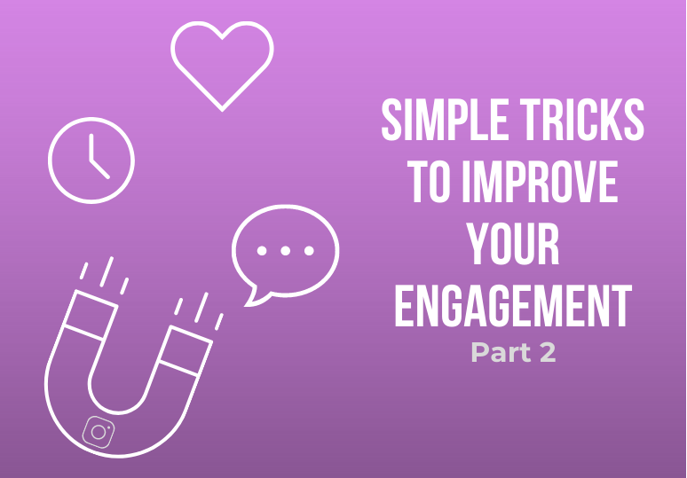 Simple Tricks to Improve your Engagement - Part 2