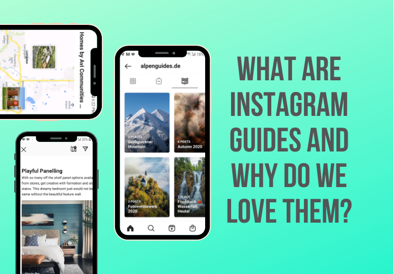 What are Instagram guides and why do we love them?