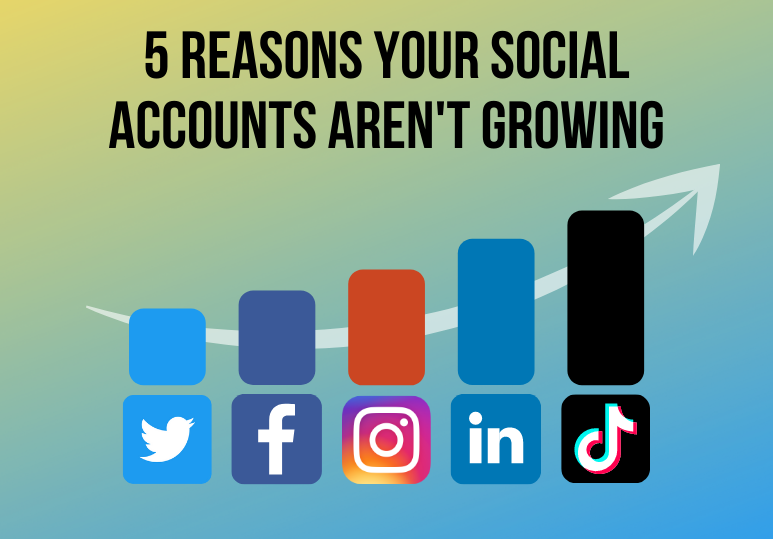 5 Reasons Your Social Account Isn't Growing